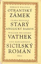 Otrantský zámek - Starý anglický baron - Vathek - Sicilský román