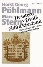 Desatero v životě židů a křesťanů - dialog ortodoxního rabína a křesťanského teologa