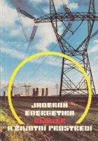 Jaderná energetika, člověk a životní prostředí