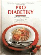 Pro diabetiky - Obrazová kuchařka - Rady lékařů, chutné recepty pro všechny diabetiky a ...
