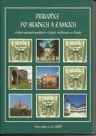 Průvodce po hradech a zámcích - a některých dalších vybraných památkách v Čechách, na ...