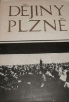Dějiny Plzně. I. Od počátků do roku 1788, II. Od roku 1788 do roku 1918
