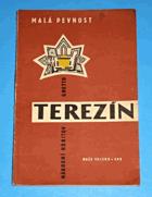 Terezín - Malá pevnost - Ghetto BEZ OBALU