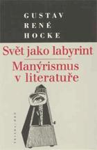 Svět jako labyrint - Manýrismus v literatuře