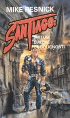 Santiago - Mýtus daleké budoucnosti