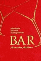 Bar - mixologie, historie, management