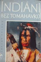 Indiáni bez tomahawků BEZ PŘEBALU!