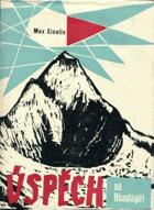 Úspěch na Dhaulágiri - prvovýstup švýcarské himálajské expedice 1960 na osmitisícový ...