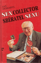Sex collector. Sběratel sexu