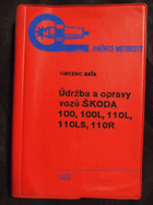 Údržba a opravy vozů Škoda 100, 100 L, 110 L, 110 LS a 110 R