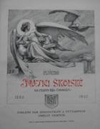 Ústřední Matici školské na oslavu 25leté činnosti 1880-1905