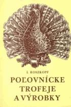 Poľovnícke trofeje a výrobky SLOVENSKY