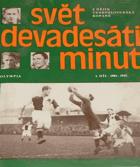 Svět devadesáti minut I - II Z dějin čs. kopané