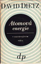 Atomová energie v nastávajícím věku - Atomic Energy in the Coming Era