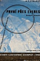 První přes Everest - Dobytí Himalají - Expedice lady Houstonové na Mount Everest 1933