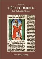 Evropan Jiří z Poděbrad - král do bouřlivých dob
