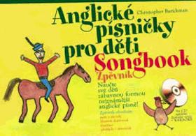 Anglické písničky pro děti - songbook - naučte své děti zábavnou formou nejznámější ...