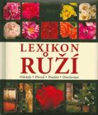 Lexikon růží - odrůdy, původ, použití, ošetřování