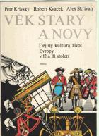 Věk starý a nový - dějiny, kultura, život Evropy v 17. a 18. století