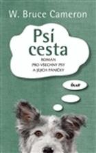 Psí cesta - román pro všechny psy a jejich páníčky