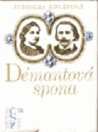 Démantová spona - román o Janu Nerudovi a Karolíně Světlé