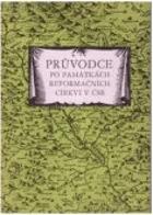 Průvodce po památkách reformačních církví v ČSR