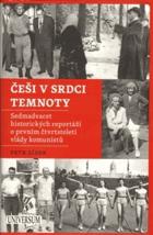 Češi v srdci temnoty - sedmadvacet historických reportáží o prvním čtvrtstoletí vlády ...
