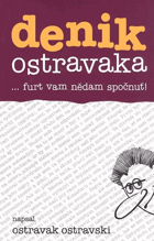 Denik Ostravaka  --furt vam nědam spočnuť!