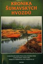 Kronika šumavských hvozdů - vyprávění o osudech lidí komunistického zla z padesátých let