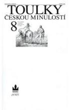 Toulky českou minulostí. Díl 8, Slavné příběhy a osobnosti druhé poloviny 19. století