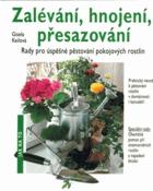 Zalévání, hnojení, přesazování - rady pro úspěšné pěstování pokojových rostlin