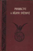 Proroctví a dějiny světové neboli státník a pokrok