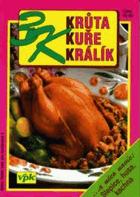 3K - Krůta, kuře, králík - a něco navíc - slepice, husa, kachna