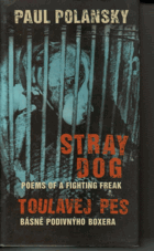 Stray dog - poems of a fighting freak - Toulavej pes - básně podivnýho boxera