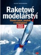 Raketové modelářství - stavba raket, modelů a raketoplánů