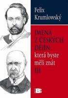 Jména z českých dějin, která byste měli znát III.
