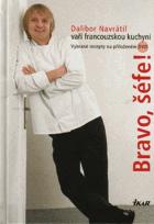 Bravo, šéfe! - Dalibor Navrátil vaří francouzskou kuchyni