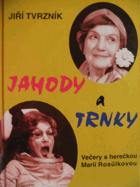 Jahody a trnky  (Večery s herečkou Marií Rosůlkovou)