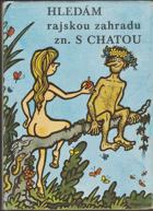 Hledám rajskou zahradu zn. s chatou - Propagační publ. pro zahrádkáře a chataře