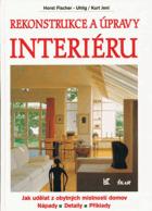 Rekonstrukce a úpravy interiéru - jak udělat z obytných místností domov - nápady, detaily, ...