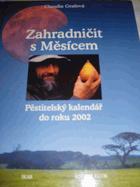 Zahradničit s Měsícem - pěstitelský kalendář do roku 2002