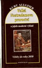 Velká Nostradamova proroctví a jejich moderní výklad