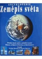 Zeměpis světa -Náz. předch. Encyklopedie - Přehled všech států a závislých území - ...
