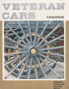 Veteran Cars. A Catalogue of Veteran & Vintage Cars in the Collections of National Technical Museum ...