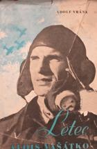 Letec Alois Vašátko - 1087 dní odboje štábního kapitána letectva Aloise Vašátky