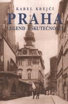 Praha legend a skutečnosti