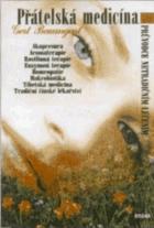 Přátelská medicína - průvodce netradičním léčením