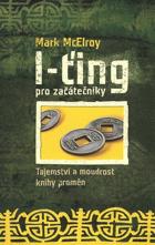 I-ťing pro začátečníky - tajemství a moudrost Knihy proměn