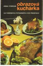 Obrazová kuchárka - 124 farebných fotografií a 400 predpisov
