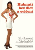 Hubnutí bez diet a cvičení - zhubnout může každý